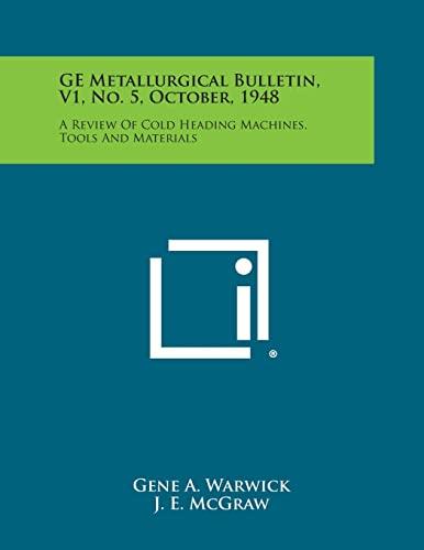 GE Metallurgical Bulletin, V1, No. 5, October,: Gene a Warwick