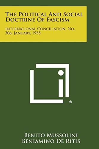 9781258722487: The Political and Social Doctrine of Fascism: International Conciliation, No. 306, January, 1935