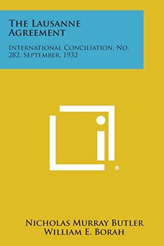 The Lausanne Agreement: International Conciliation, No. 282,: Nicholas Murray Butler,