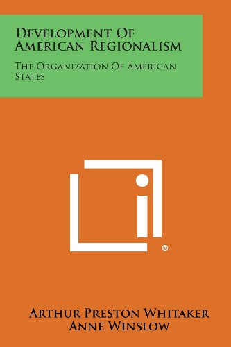 Development of American Regionalism: The Organization of: Arthur Preston Whitaker