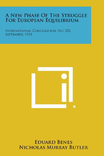 9781258725310: A New Phase of the Struggle for European Equilibrium: International Conciliation, No. 302, September, 1934