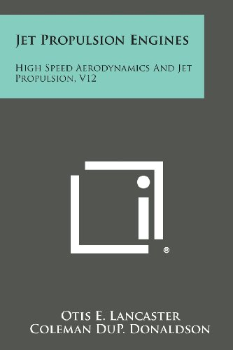 9781258727314: Jet Propulsion Engines: High Speed Aerodynamics and Jet Propulsion, V12