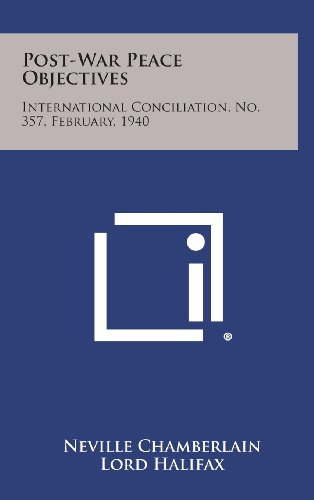 9781258728465: Post-War Peace Objectives: International Conciliation, No. 357, February, 1940