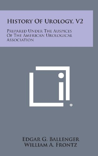 History of Urology, V2: Prepared Under the: Literary Licensing, LLC