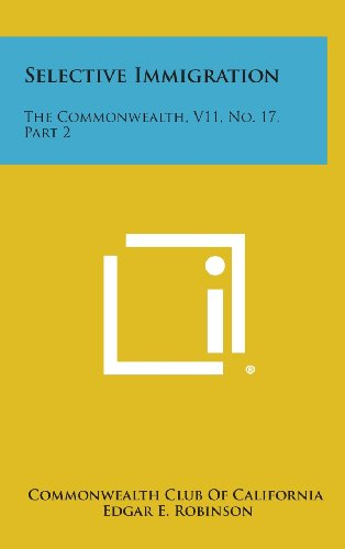 9781258732097: Selective Immigration: The Commonwealth, V11, No. 17, Part 2