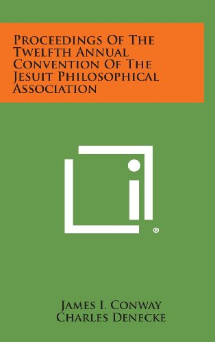 9781258733155: Proceedings of the Twelfth Annual Convention of the Jesuit Philosophical Association