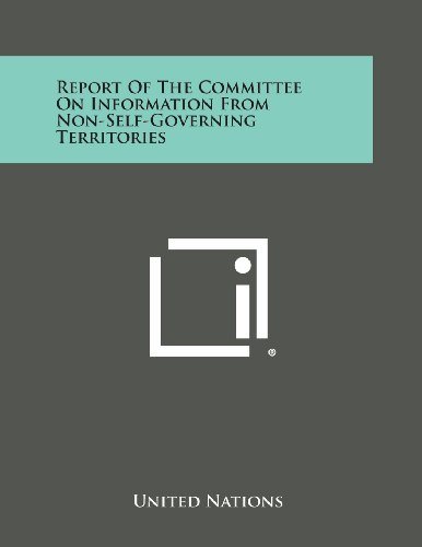 9781258734916: Report of the Committee on Information from Non-Self-Governing Territories