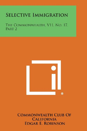 9781258735432: Selective Immigration: The Commonwealth, V11, No. 17, Part 2