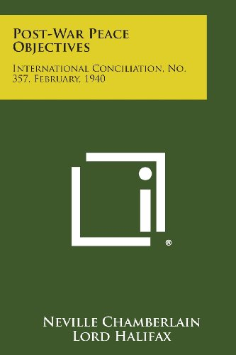 9781258735760: Post-War Peace Objectives: International Conciliation, No. 357, February, 1940