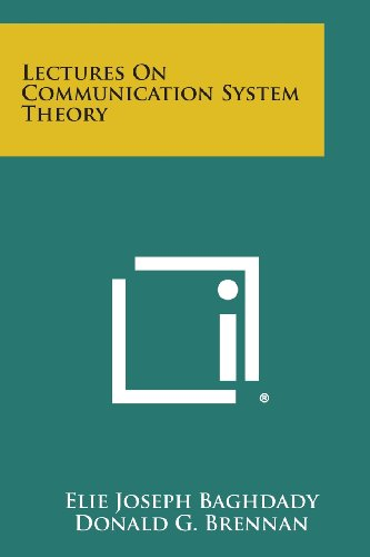 Lectures on Communication System Theory: Baghdady, Elie Joseph
