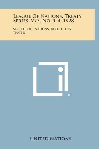 9781258744588: League of Nations, Treaty Series, V73, No. 1-4, 1928: Societe Des Nations, Recueil Des Traites