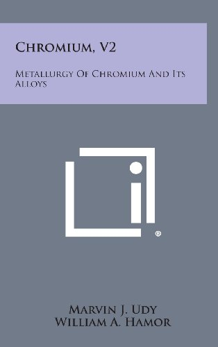 9781258745097: Chromium, V2: Metallurgy of Chromium and Its Alloys