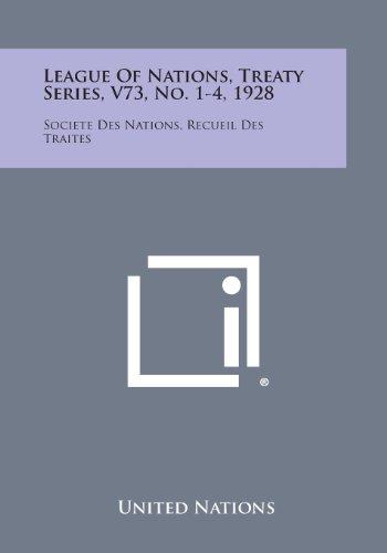9781258749637: League of Nations, Treaty Series, V73, No. 1-4, 1928: Societe Des Nations, Recueil Des Traites