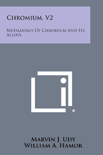 9781258750145: Chromium, V2: Metallurgy of Chromium and Its Alloys