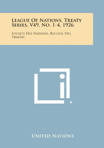 9781258751111: League of Nations, Treaty Series, V49, No. 1-4, 1926: Societe Des Nations, Recueil Des Traites