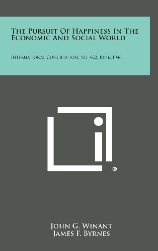 9781258752392: The Pursuit of Happiness in the Economic and Social World: International Conciliation, No. 422, June, 1946