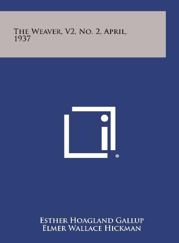 9781258752453: The Weaver, V2, No. 2, April, 1937