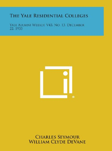 9781258753788: The Yale Residential Colleges: Yale Alumni Weekly, V43, No. 13, December 22, 1933