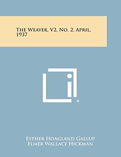 9781258755454: The Weaver, V2, No. 2, April, 1937