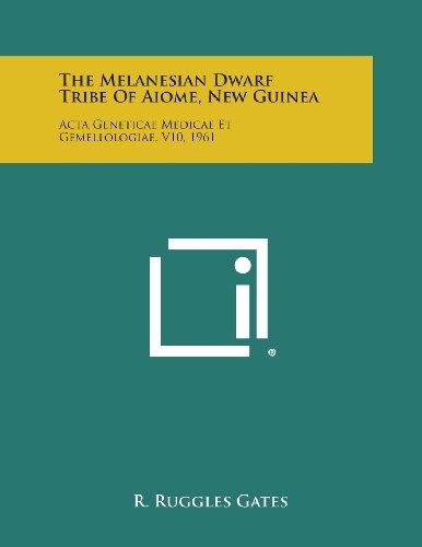 9781258755737: The Melanesian Dwarf Tribe of Aiome, New Guinea: ACTA Geneticae Medicae Et Gemellologiae, V10, 1961