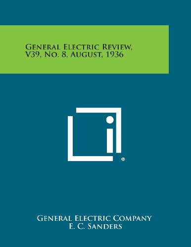 9781258756222: General Electric Review, V39, No. 8, August, 1936