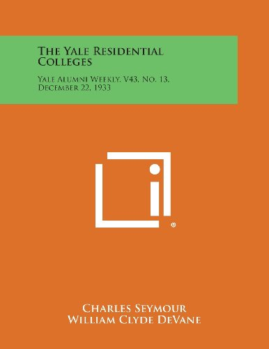 9781258756789: The Yale Residential Colleges: Yale Alumni Weekly, V43, No. 13, December 22, 1933