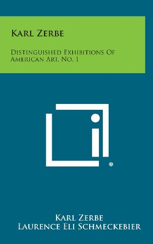Karl Zerbe: Distinguished Exhibitions of American Art,: Karl Zerbe