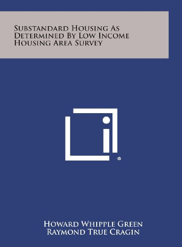 9781258759087: Substandard Housing as Determined by Low Income Housing Area Survey