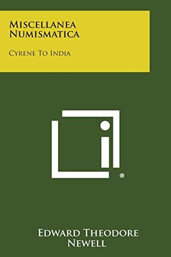 Miscellanea Numismatica: Cyrene to India (Paperback): Edward Theodore Newell