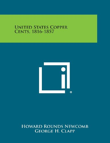 United States Copper Cents, 1816-1857: Newcomb, Howard Rounds