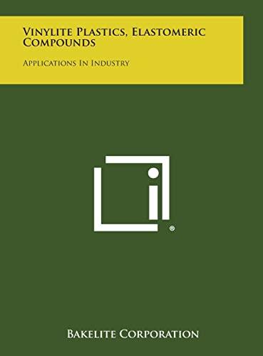 9781258762216: Vinylite Plastics, Elastomeric Compounds: Applications in Industry