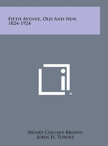 Fifth Avenue, Old and New, 1824-1924 (Hardback): Henry Collins Brown