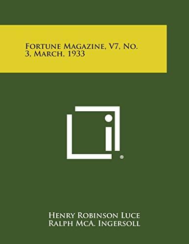 Fortune Magazine, V7, No. 3, March, 1933: Literary Licensing, LLC