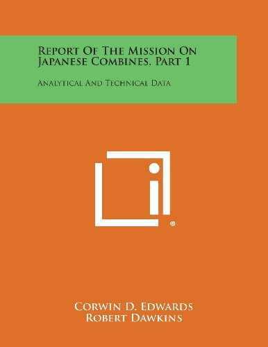 9781258764609: Report of the Mission on Japanese Combines, Part 1: Analytical and Technical Data