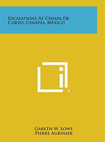 9781258766139: Excavations at Chiapa de Corzo, Chiapas, Mexico