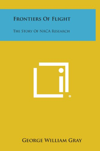 9781258766610: Frontiers of Flight: The Story of NACA Research