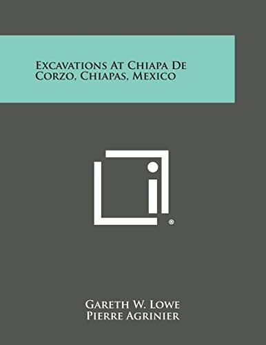 9781258768133: Excavations at Chiapa de Corzo, Chiapas, Mexico