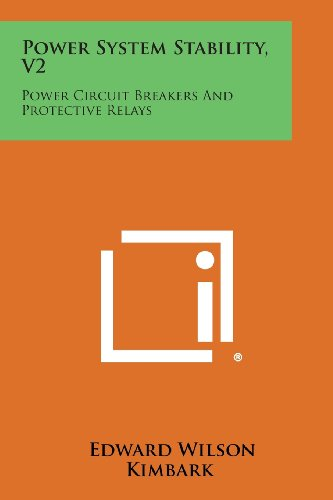 9781258768324: Power System Stability, V2: Power Circuit Breakers and Protective Relays