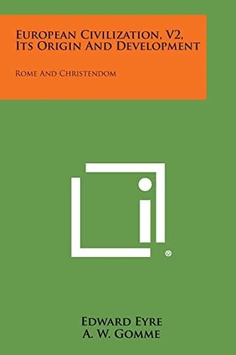 9781258768935: European Civilization, V2, Its Origin and Development: Rome and Christendom