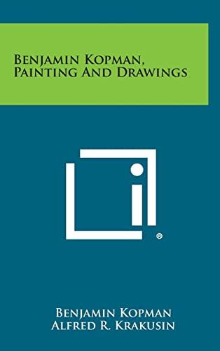 Benjamin Kopman, Painting and Drawings (Hardback): Benjamin Kopman