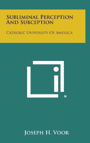 9781258769178: Subliminal Perception and Subception: Catholic University of America