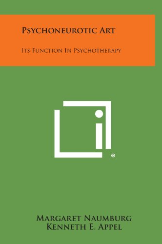9781258771683: Psychoneurotic Art: Its Function in Psychotherapy