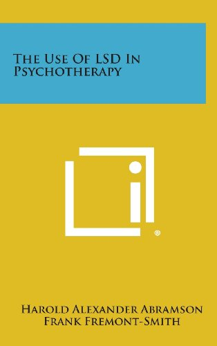 9781258772581: The Use of LSD in Psychotherapy