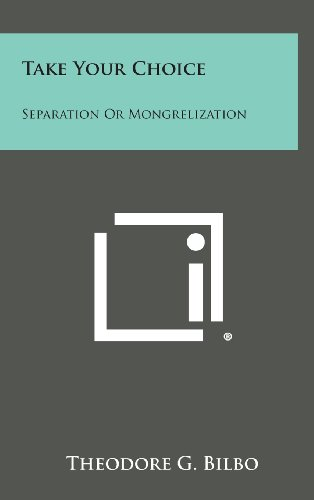 9781258772796: Take Your Choice: Separation Or Mongrelization