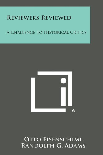 9781258773298: Reviewers Reviewed: A Challenge to Historical Critics