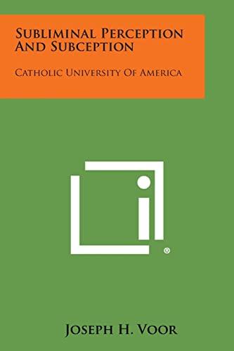 9781258773335: Subliminal Perception and Subception: Catholic University of America