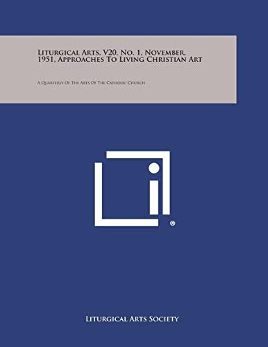 Liturgical Arts, V20, No. 1, November, 1951,: Liturgical Arts Society