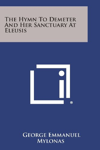 The Hymn To Demeter And Her Sanctuary At Eleusis: Mylonas, George Emmanuel