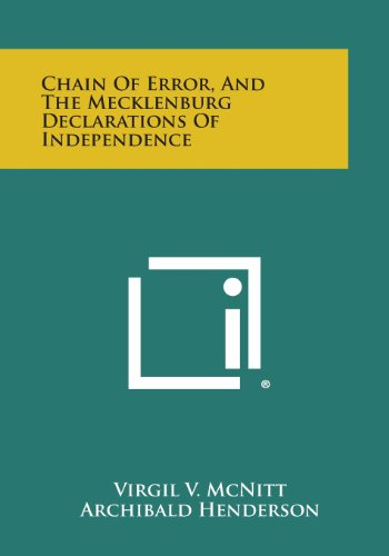 9781258775650: Chain of Error, and the Mecklenburg Declarations of Independence