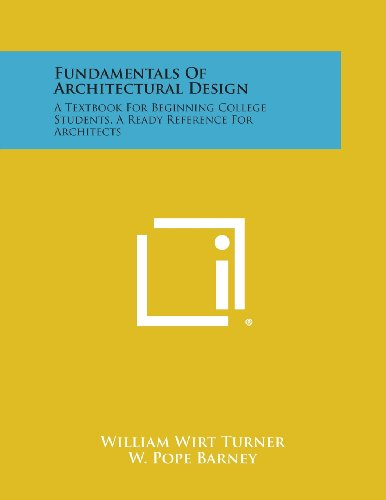 9781258775971: Fundamentals Of Architectural Design: A Textbook For Beginning College Students, A Ready Reference For Architects